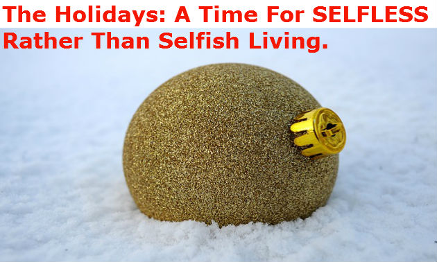 HOLIDAYS SELFLESS rather than selfish